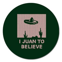 I Juan To Believe Ugly Holiday Christmas Green background Magnet 5  (Round)