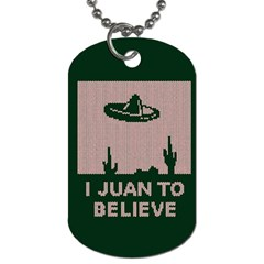 I Juan To Believe Ugly Holiday Christmas Green background Dog Tag (Two Sides)