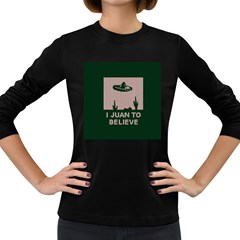 I Juan To Believe Ugly Holiday Christmas Green background Women s Long Sleeve Dark T-Shirts