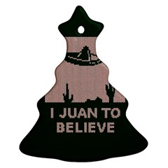I Juan To Believe Ugly Holiday Christmas Green background Christmas Tree Ornament (2 Sides)