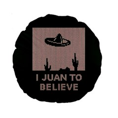 I Juan To Believe Ugly Holiday Christmas Green Background Standard 15  Premium Round Cushions