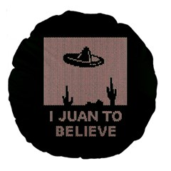 I Juan To Believe Ugly Holiday Christmas Green background Large 18  Premium Round Cushions