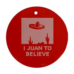 I Juan To Believe Ugly Holiday Christmas Red Background Ornament (Round)