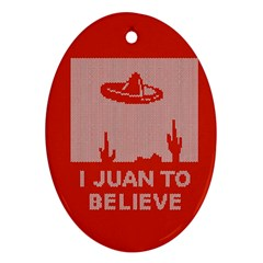 I Juan To Believe Ugly Holiday Christmas Red Background Ornament (Oval)