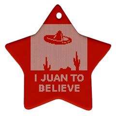I Juan To Believe Ugly Holiday Christmas Red Background Ornament (Star)