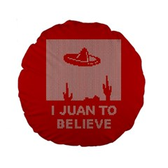I Juan To Believe Ugly Holiday Christmas Red Background Standard 15  Premium Round Cushions