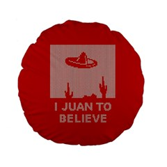 I Juan To Believe Ugly Holiday Christmas Red Background Standard 15  Premium Flano Round Cushions