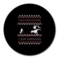 I Wasn t Good This Year, I Was Awesome! Ugly Holiday Christmas Black Background Round Mousepads