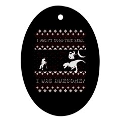 I Wasn t Good This Year, I Was Awesome! Ugly Holiday Christmas Black Background Ornament (Oval)
