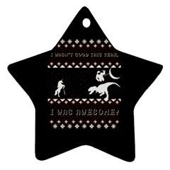 I Wasn t Good This Year, I Was Awesome! Ugly Holiday Christmas Black Background Ornament (Star)