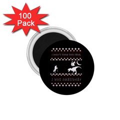 I Wasn t Good This Year, I Was Awesome! Ugly Holiday Christmas Black Background 1.75  Magnets (100 pack)