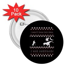 I Wasn t Good This Year, I Was Awesome! Ugly Holiday Christmas Black Background 2.25  Buttons (10 pack)