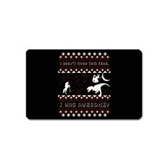 I Wasn t Good This Year, I Was Awesome! Ugly Holiday Christmas Black Background Magnet (Name Card)