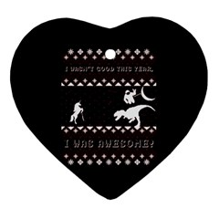 I Wasn t Good This Year, I Was Awesome! Ugly Holiday Christmas Black Background Heart Ornament (2 Sides)