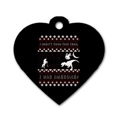 I Wasn t Good This Year, I Was Awesome! Ugly Holiday Christmas Black Background Dog Tag Heart (Two Sides)
