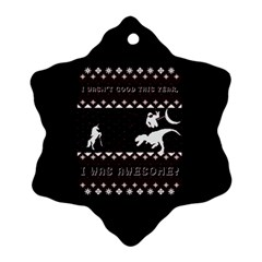 I Wasn t Good This Year, I Was Awesome! Ugly Holiday Christmas Black Background Snowflake Ornament (2-Side)