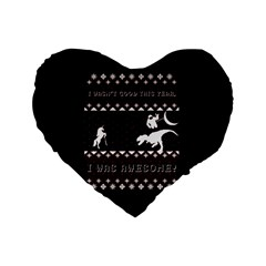 I Wasn t Good This Year, I Was Awesome! Ugly Holiday Christmas Black Background Standard 16  Premium Heart Shape Cushions