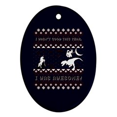 I Wasn t Good This Year, I Was Awesome! Ugly Holiday Christmas Blue Background Ornament (Oval)