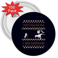 I Wasn t Good This Year, I Was Awesome! Ugly Holiday Christmas Blue Background 3  Buttons (100 pack)