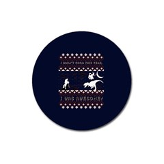 I Wasn t Good This Year, I Was Awesome! Ugly Holiday Christmas Blue Background Magnet 3  (round)