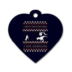 I Wasn t Good This Year, I Was Awesome! Ugly Holiday Christmas Blue Background Dog Tag Heart (One Side)