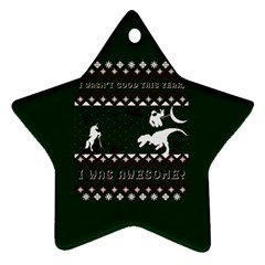 I Wasn t Good This Year, I Was Awesome! Ugly Holiday Christmas Green Background Ornament (star)