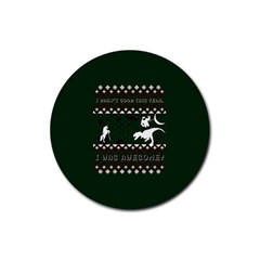 I Wasn t Good This Year, I Was Awesome! Ugly Holiday Christmas Green Background Rubber Coaster (Round)