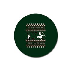 I Wasn t Good This Year, I Was Awesome! Ugly Holiday Christmas Green Background Magnet 3  (Round)