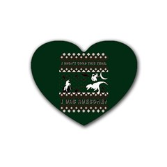 I Wasn t Good This Year, I Was Awesome! Ugly Holiday Christmas Green Background Rubber Coaster (Heart)