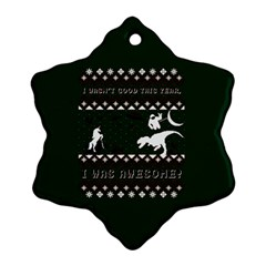 I Wasn t Good This Year, I Was Awesome! Ugly Holiday Christmas Green Background Snowflake Ornament (2-Side)