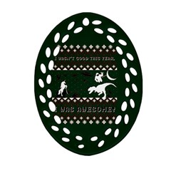 I Wasn t Good This Year, I Was Awesome! Ugly Holiday Christmas Green Background Oval Filigree Ornament (2 Side)