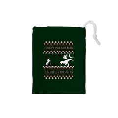I Wasn t Good This Year, I Was Awesome! Ugly Holiday Christmas Green Background Drawstring Pouches (Small)