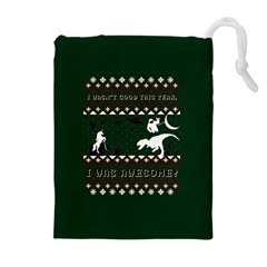 I Wasn t Good This Year, I Was Awesome! Ugly Holiday Christmas Green Background Drawstring Pouches (Extra Large)