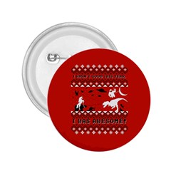 I Wasn t Good This Year, I Was Awesome! Ugly Holiday Christmas Red Background 2.25  Buttons