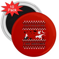 I Wasn t Good This Year, I Was Awesome! Ugly Holiday Christmas Red Background 3  Magnets (10 pack)