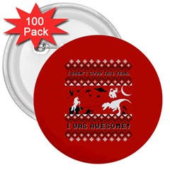 I Wasn t Good This Year, I Was Awesome! Ugly Holiday Christmas Red Background 3  Buttons (100 pack)