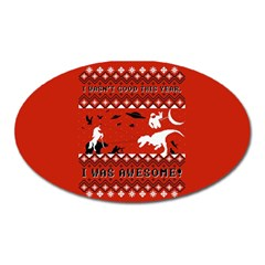 I Wasn t Good This Year, I Was Awesome! Ugly Holiday Christmas Red Background Oval Magnet