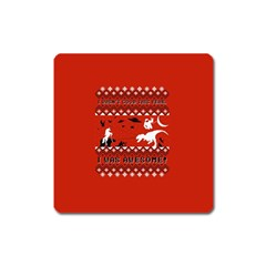 I Wasn t Good This Year, I Was Awesome! Ugly Holiday Christmas Red Background Square Magnet