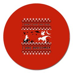 I Wasn t Good This Year, I Was Awesome! Ugly Holiday Christmas Red Background Magnet 5  (Round)