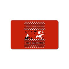 I Wasn t Good This Year, I Was Awesome! Ugly Holiday Christmas Red Background Magnet (Name Card)