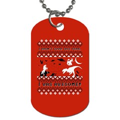 I Wasn t Good This Year, I Was Awesome! Ugly Holiday Christmas Red Background Dog Tag (One Side)