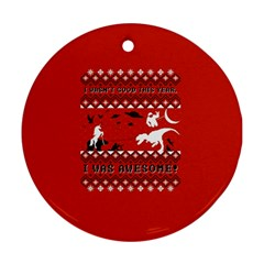 I Wasn t Good This Year, I Was Awesome! Ugly Holiday Christmas Red Background Round Ornament (Two Sides)