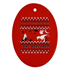 I Wasn t Good This Year, I Was Awesome! Ugly Holiday Christmas Red Background Oval Ornament (Two Sides)
