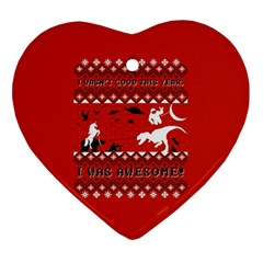 I Wasn t Good This Year, I Was Awesome! Ugly Holiday Christmas Red Background Heart Ornament (2 Sides)