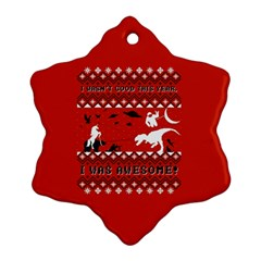 I Wasn t Good This Year, I Was Awesome! Ugly Holiday Christmas Red Background Ornament (Snowflake)