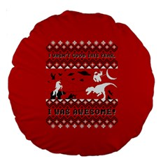 I Wasn t Good This Year, I Was Awesome! Ugly Holiday Christmas Red Background Large 18  Premium Round Cushions