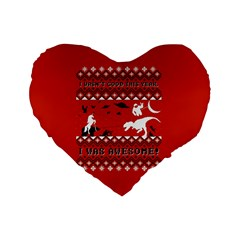 I Wasn t Good This Year, I Was Awesome! Ugly Holiday Christmas Red Background Standard 16  Premium Heart Shape Cushions