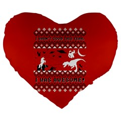 I Wasn t Good This Year, I Was Awesome! Ugly Holiday Christmas Red Background Large 19  Premium Heart Shape Cushions