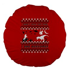 I Wasn t Good This Year, I Was Awesome! Ugly Holiday Christmas Red Background Large 18  Premium Flano Round Cushions