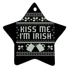 Kiss Me I m Irish Ugly Christmas Black Background Star Ornament (Two Sides)